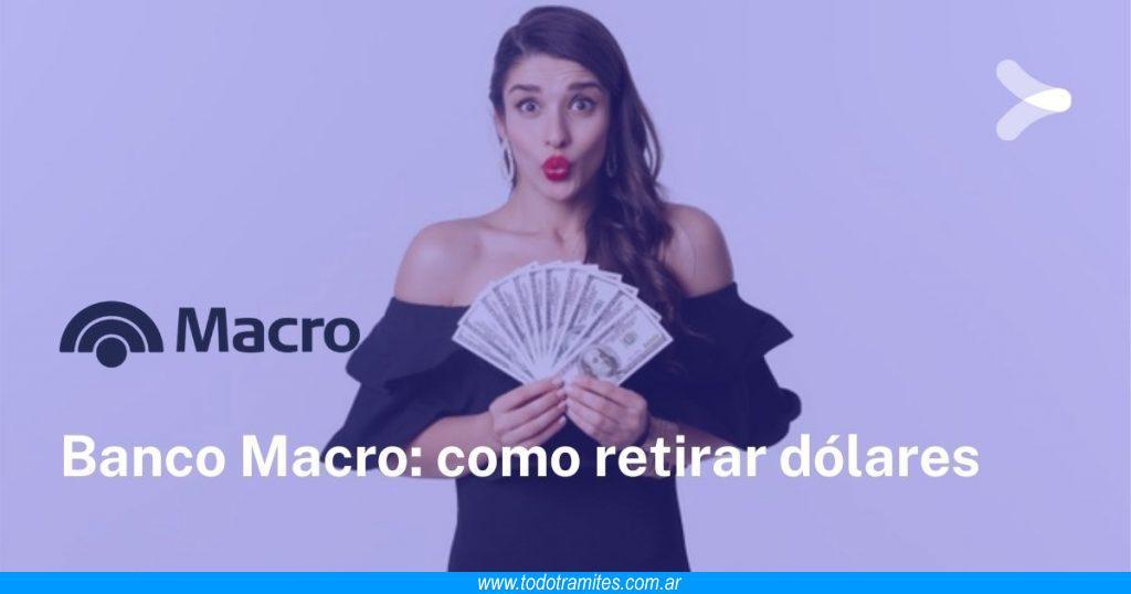 Cómo retirar dólares del Banco Macro