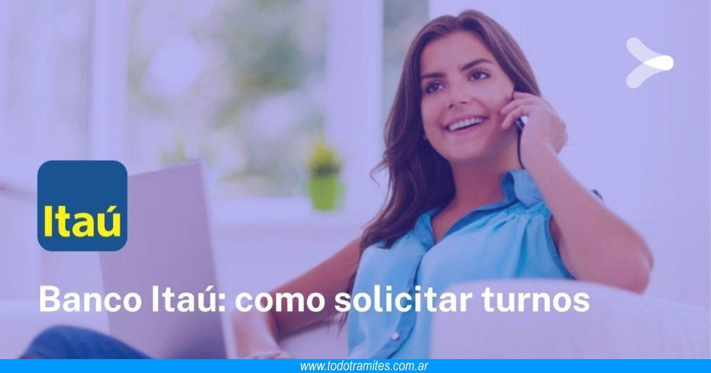Turnos Banco Itaú -  como solicitarlos