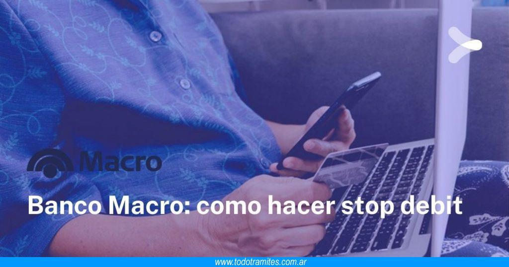 Cómo hacer stop debit en Banco Macro