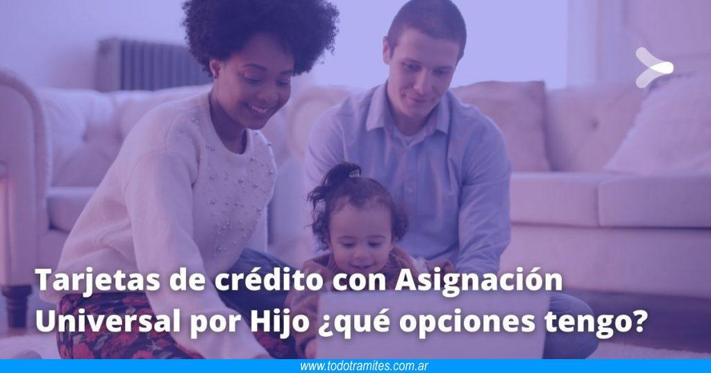 Tarjetas de crédito con Asignación Universal por Hijo qué opciones tengo