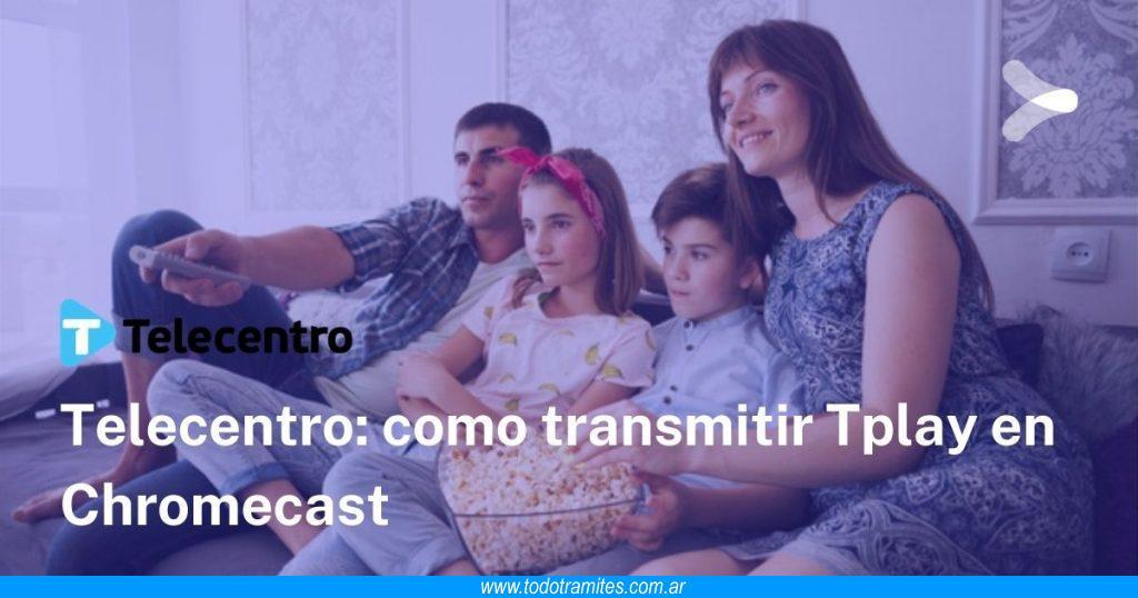 Cómo transmitir Telecentro Play a Chromecast