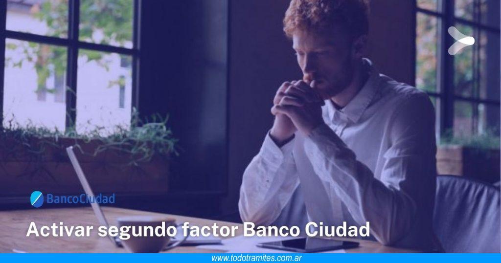 Cómo activar el segundo factor en el Banco Ciudad