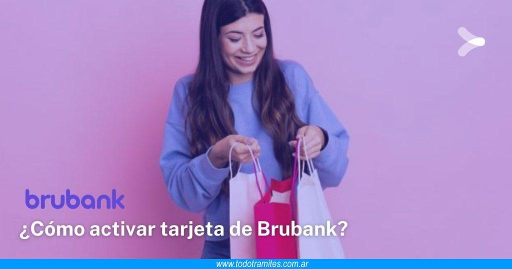 Cómo activar tarjeta de Brubank