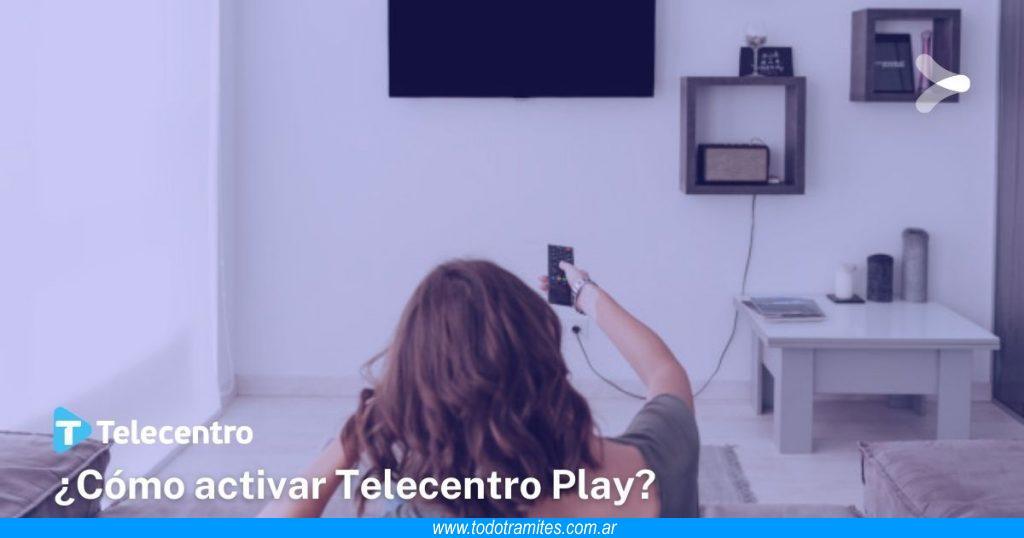 Cómo activar Telecentro Play