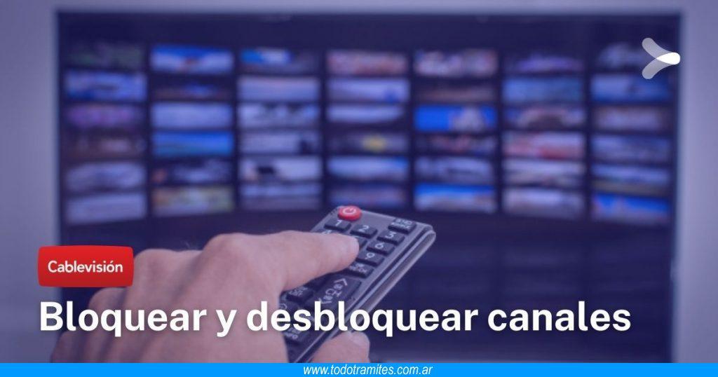 Cómo bloquear y desbloquear canales en Cablevisión