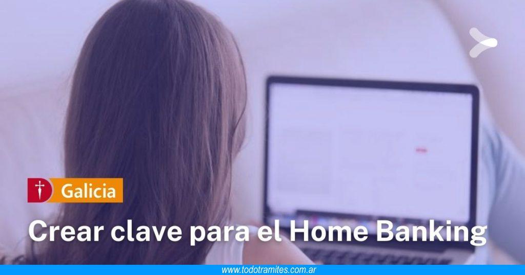 Cómo crear la clave Galicia para acceder al Home Banking del Banco Galicia