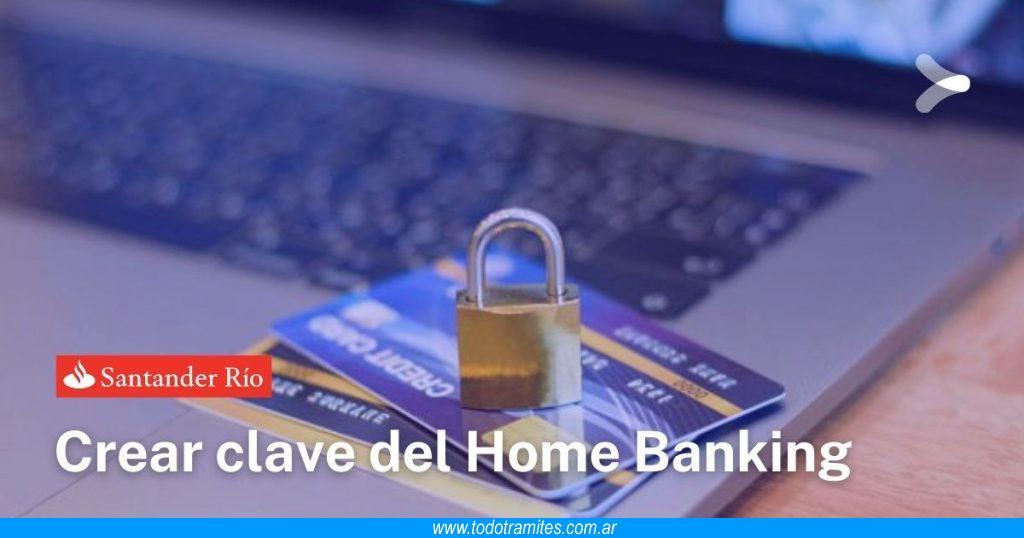 Cómo crear clave de Home Banking en Santander Río