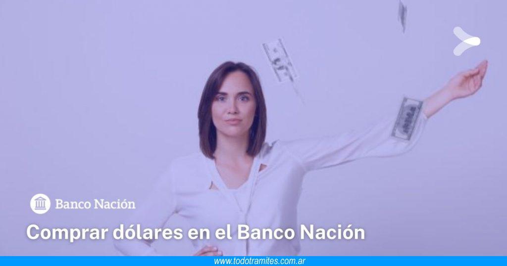 Cómo comprar dólares en el Banco Nación