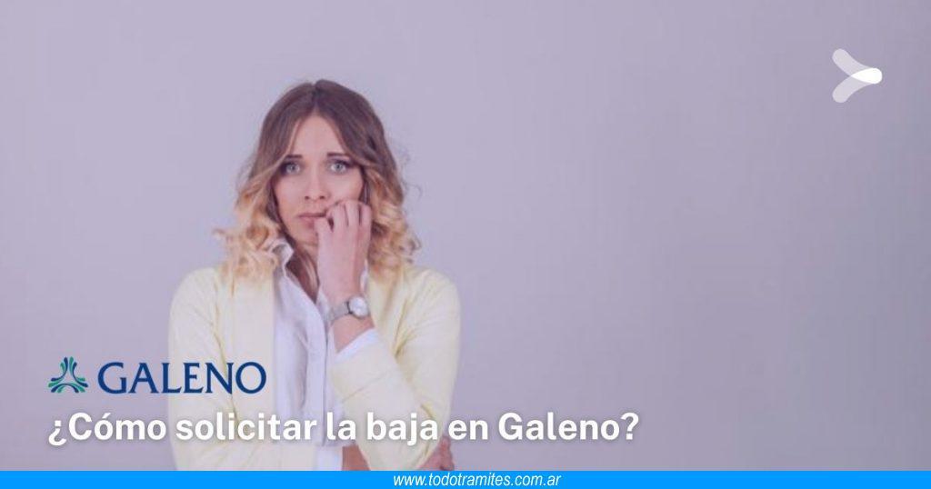 Cómo solicitar la baja en Galeno