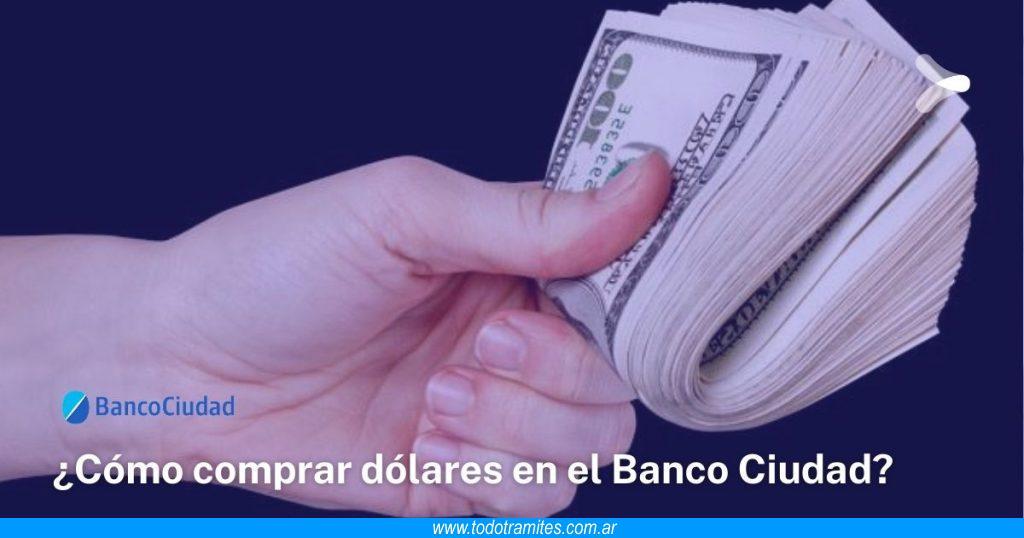 Cómo comprar dólares en el Banco Ciudad