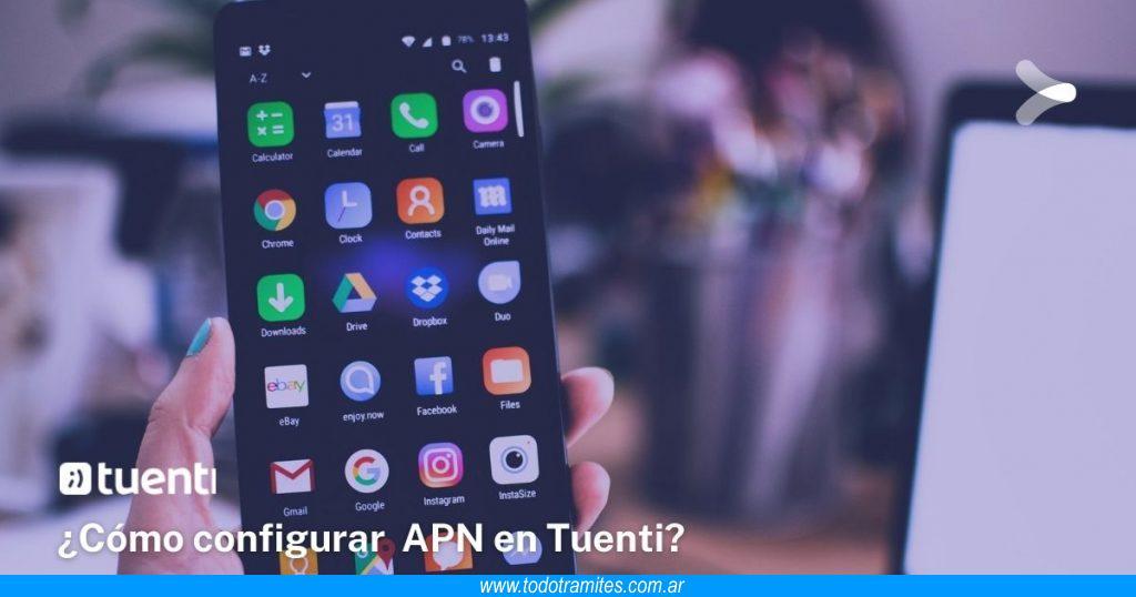 Cómo configurar APN en Tuenti Argentina
