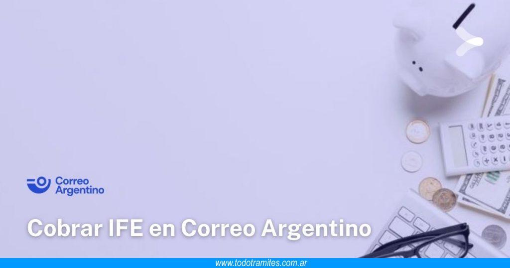 Cuándo y dónde cobro el bono ANSES IFE en Correo Argentino
