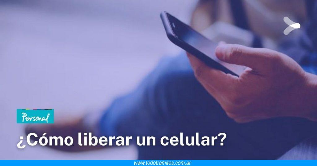 Cómo liberar un celular de Personal en Argentina