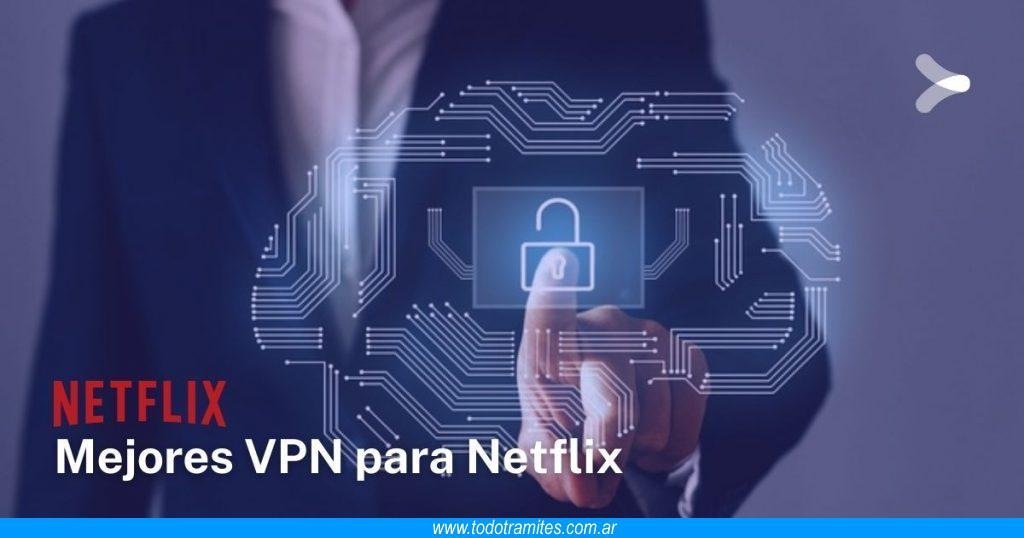 Las mejores VPN para Netflix que funcionan en Argentina