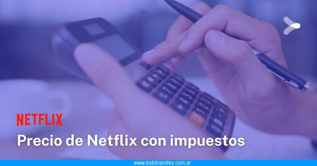 Calculadora Netflix -  Cuánto cuesta Netflix por mes en Argentina con impuestos incluidos