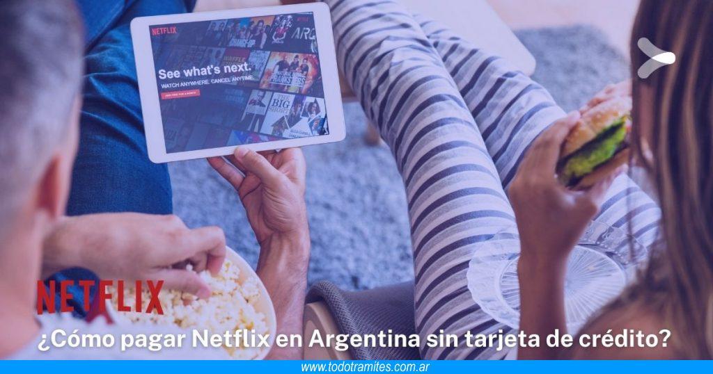 Cómo pagar Netflix en Argentina sin tarjeta de crédito