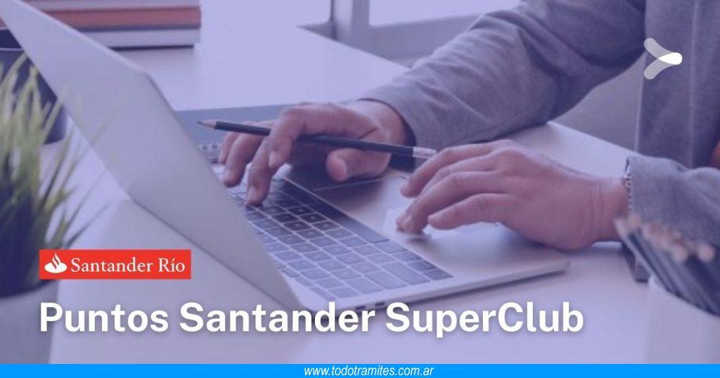 Cómo saber cuántos puntos Santander tengo