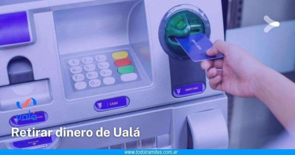 Cómo retirar dinero con la tarjeta Ualá
