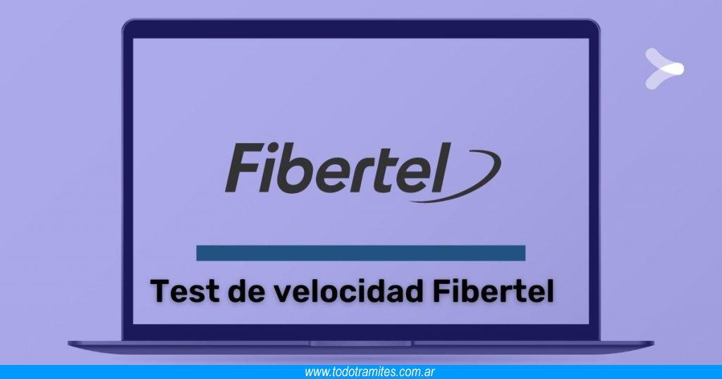 Test de Velocidad Fibertel -  prueba gratis