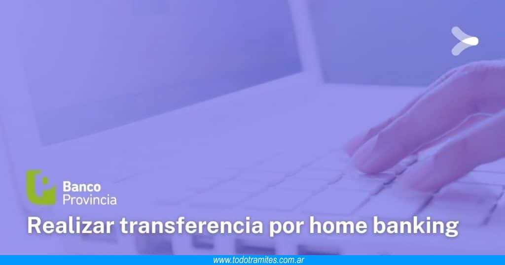 Cómo realizar una transferencia bancaria por home banking de Banco Provincia