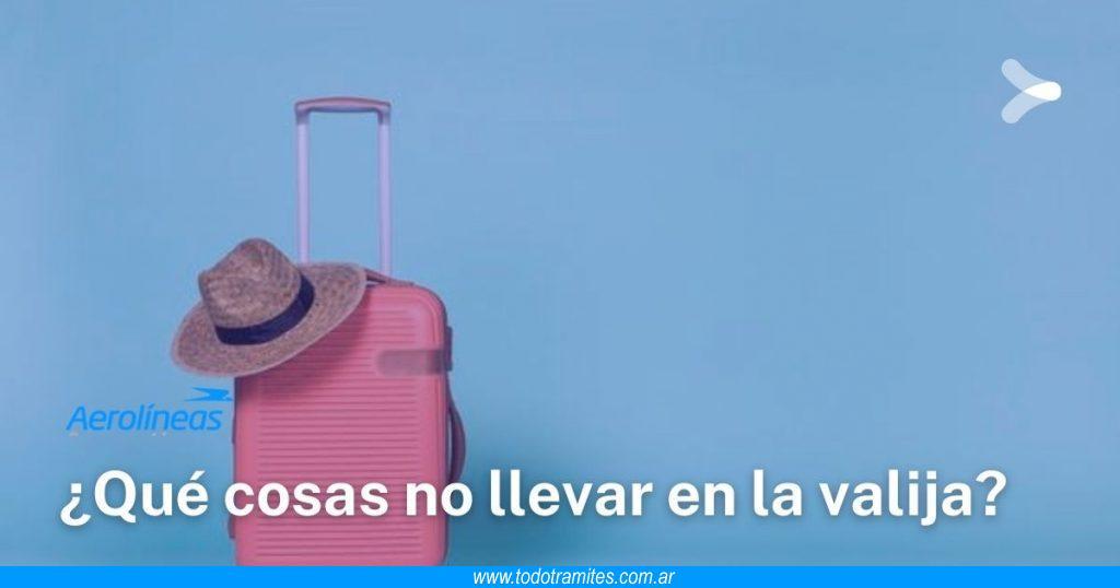 Qué cosas no se pueden llevar en un avión de Aerolíneas Argentinas