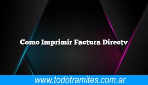 Como Imprimir Factura Directv