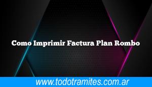 Como Imprimir Factura Plan Rombo
